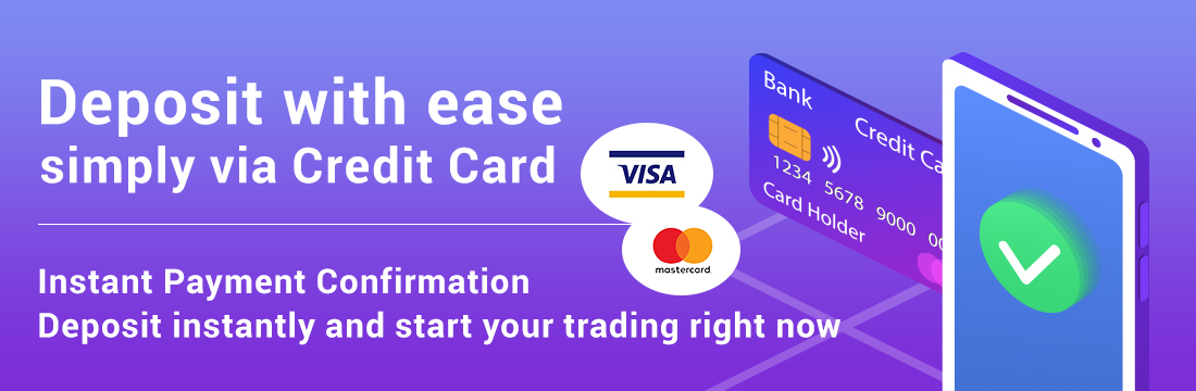 Deposit with ease.simply via Credit Card.Instant Payment Confirmation.Deposit instantly and start your trading right now.Instant Payment Confirmation Deposit instantly and start your trading right now.